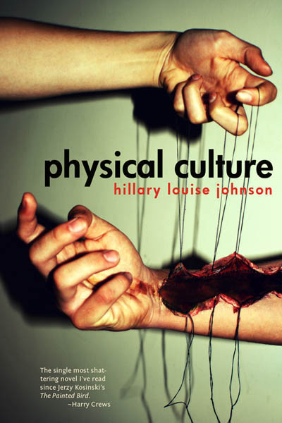Physical Culture: A Novel by Hillary Louise Johnson